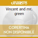 Vincent and mr. green cd musicale