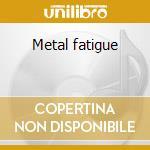 Metal fatigue cd musicale di Allan Holdsworth