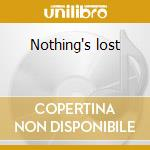 Nothing's lost cd musicale di Styrofoam