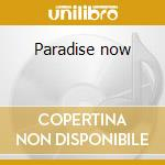Paradise now cd musicale di Hall of fame