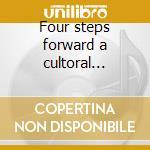 Four steps forward a cultoral... cd musicale di The Beakers