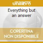 Everything but an answer cd musicale di Mysterymen