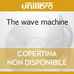 The wave machine cd musicale di Pool J's