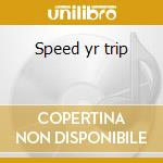 Speed yr trip cd musicale di God is my co-pilot