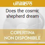Does the cosmic shepherd dream cd musicale