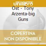 Ost - Tony Arzenta-big Guns cd musicale