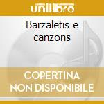 Barzaletis e canzons cd musicale