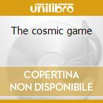 The cosmic game cd musicale