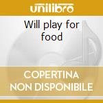 Will play for food cd musicale di George Lynch