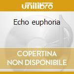 Echo euphoria cd musicale di Dublee