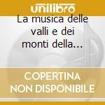 La musica delle valli e dei monti della carnia cd musicale di Angelo e francesco