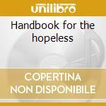 Handbook for the hopeless cd musicale