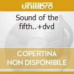 Sound of the fifth..+dvd cd musicale