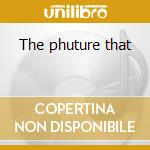 The phuture that cd musicale di Overdrive Mental