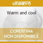 Warm and cool cd musicale