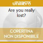 Are you really lost? cd musicale di Matias Aguayo