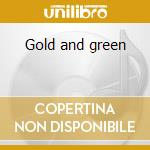 Gold and green cd musicale di Ooioo