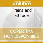 Trains and attitude cd musicale di Washer