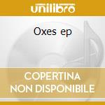 Oxes ep cd musicale di Oxes