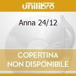 Anna 24/12 cd musicale