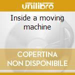 Inside a moving machine cd musicale di Mui