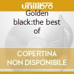 Golden black:the best of cd musicale di Wolf Guitar