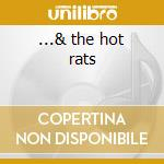 ...& the hot rats cd musicale