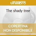 The shady tree cd musicale di Alison statton & spike