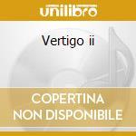 Vertigo ii cd musicale di Dictaphone