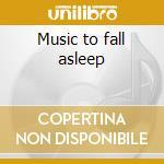 Music to fall asleep cd musicale di Klimek