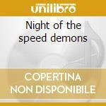 Night of the speed demons cd musicale di Artisti Vari