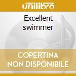 Excellent swimmer cd musicale di Institute Modern