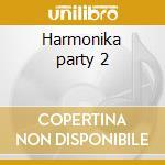 Harmonika party 2 cd musicale di Lupinc/zorza