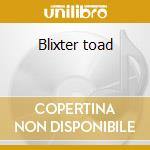 Blixter toad cd musicale di Fe-mail