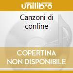 Canzoni di confine cd musicale di Lubiana