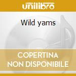 Wild yams cd musicale di Valley Marble