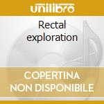 Rectal exploration cd musicale