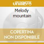 Melody mountain cd musicale di Susanna and the magical orches