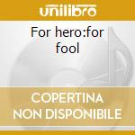 For hero:for fool cd musicale di Subtle