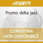 Promo delta jazz cd musicale di Delta Promo