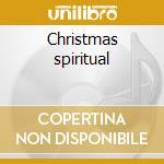 Christmas spiritual cd musicale di Artisti Vari