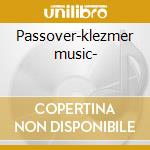Passover-klezmer music- cd musicale di Passover