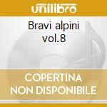Bravi alpini vol.8 cd musicale