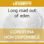 Long road out of eden cd musicale di Eagles