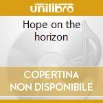 Hope on the horizon cd musicale di Omega Boy