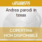 Andrea parodi in texas cd musicale di Andrea Parodi