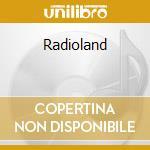 Radioland cd musicale