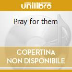 Pray for them cd musicale di Do or die