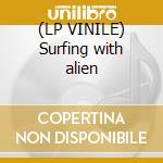 (LP VINILE) Surfing with alien lp vinile di Joe Satriani
