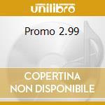 Promo 2.99 cd musicale di Artisti Vari